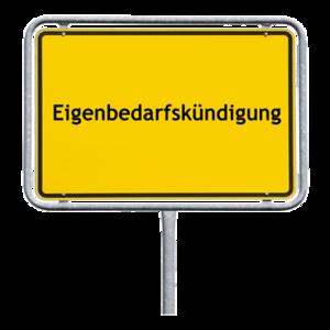 gelbes Ortsschild Eigenbedarfskündigung